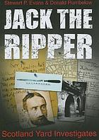 Jack the Ripper : Scotland Yard investigates