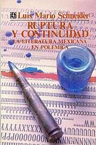 Ruptura y continuidad : la literatura mexicana en polémica