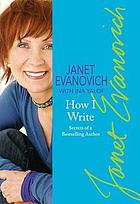 Janet Evanovich's how I write : secrets of a bestselling author