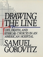 Drawing the line : life, death, and ethical choices in an American hospitalDrawing ethical lines : images and issues from Boston's Beth Israel Hospital