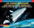 Se puede escuchar un grito en el espacio? : preguntas y respuestas sobre la exploración espacial