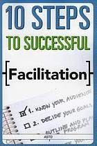 10 steps to successful facilitation