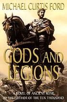 Gods and legions : a novel of the Roman Empire