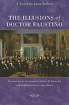 The illusions of Doctor Faustino a novel
