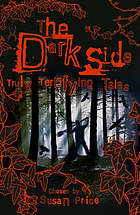 The dark side : truly terrifying tales
