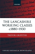 The Lancashire working classes : c.1880-1930
