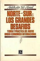 Norte-sur, los grandes desafíos : teoría y práctica del nuevo orden económico internacional