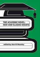 The academic novel : new and classic essays