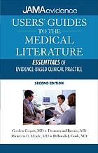 JAMA's users' guides to the medical literature : essentials of evidence-based clinical practice