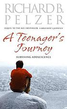 A teenager's journey : surviving adolescence