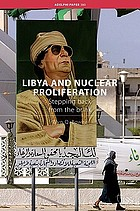Libya and nuclear proliferation : stepping back from the brink