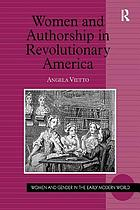 Women and authorship in revolutionary America