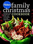 Pillsbury family Christmas cookbook : celebrate the season with more than 150 recipes, plus fun craft ideas