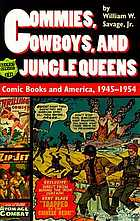 Commies, cowboys, and jungle queens : comic books and America, 1945-1954