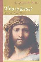 Who is Jesus? : history in perfect tense