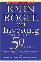 John Bogle on investing : the first 50 years