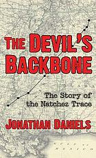 The devil's backbone : the story of the Natchez Trace