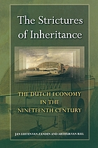 The strictures of inheritance : the Dutch economy in the nineteenth century