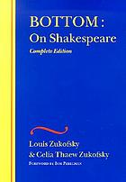 The Wesleyan centennial edition of the complete critical writings of Louis Zukofsky. on Shakespeare ; complete edition