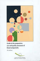 Guide to the preparation, use and quality assurance of blood components : Recommendation No. R (95) 15