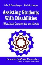 Assisting students with disabilities : what school counselors can and must do