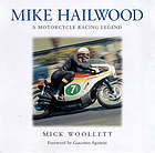 Mike Hailwood : a motorcycle racing legend
