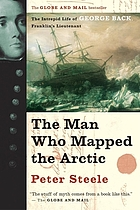 The man who mapped the Arctic the intrepid life of George Back, Franklin's lieutenant