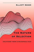 The nature of selection : evolutionary theory in philosophical focus