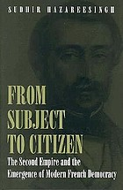 From subject to citizen : the Second Empire and the emergence of modern French democracy