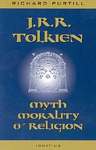 J.R.R. Tolkien : myth, morality, and religion
