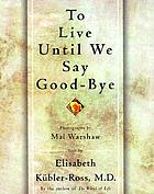 To live until we say good-bye