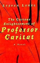 The curious enlightenment of Professor Caritat : a comedy of ideas
