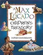 A Max Lucado children's treasury : a child's first collection