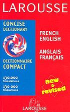 Larousse dictionnaire compact : français-anglais, anglais français = Larousse concise dictionary : French-English, English-French