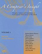 A composer's insight : thoughts, analysis, and commentary on contemporary masterpieces for wind band