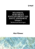 Reliability, availability, maintainability, and safety assessment Reliability, availability, maintainability and safety assessment Methods and techniques