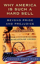 Why America is such a hard sell : beyond pride and prejudice