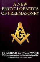 A new encyclopaedia of Freemasonry (Ars magna latomorum) and of cognate instituted mysteries : their rites, literature, and history