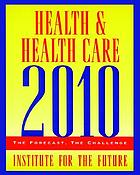 Health and health care 2010 : the forecast, the challenge