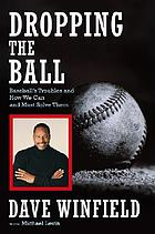 Dropping the ball : baseball's troubles and how we can and must solve them