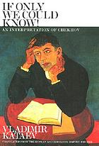 If only we could know! : an interpretation of Chekhov