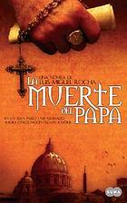 La muerte del Papa : una novela