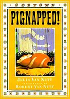 Pignapped! : a Cobtown story from the diaries of Lucky Hart