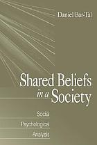 Shared beliefs in a society : social psychological analysis