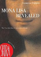 Mona Lisa revealed : the true identity of Leonardo's model
