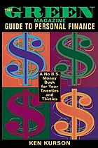 The Green magazine guide to personal finance : a no B.S. book for your twenties and thirties