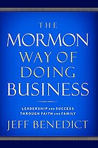 The Mormon way of doing business : leadership and success through faith and family