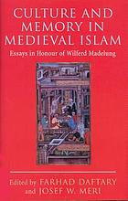 Culture and memory in medieval Islam : essays in honour of Wilferd Madelung