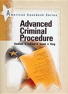 Advanced criminal procedure : cases, comments, and questions