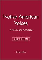 Native American voices : a history and anthology
